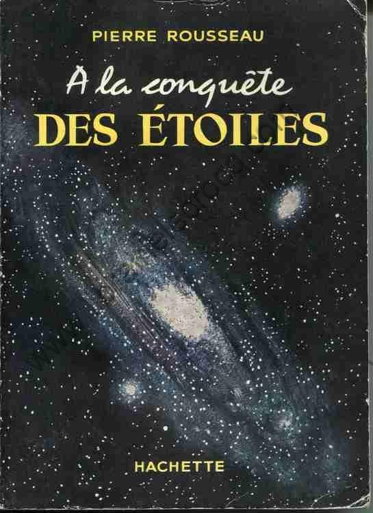 ROUSSEAU Pierre, A la conquête des étoiles