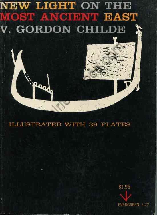 GORDON CHILDE V., New light on the most ancient east...