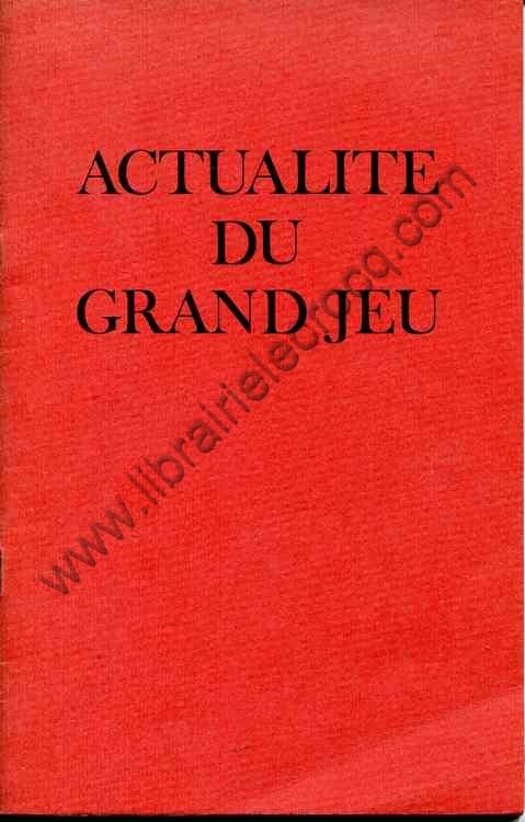 ACTUALITE DU GRAND JEU , Textes de H. J. Maxwell, J....