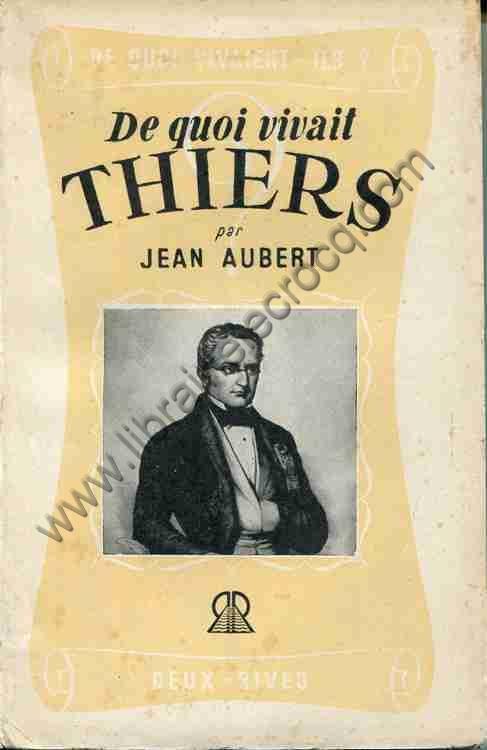 AUBERT Jean, De quoi vivait Thiers ?