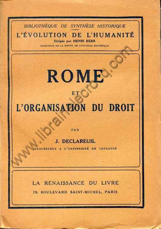 DECLAREUIL J., Rome et l'organisation du droit