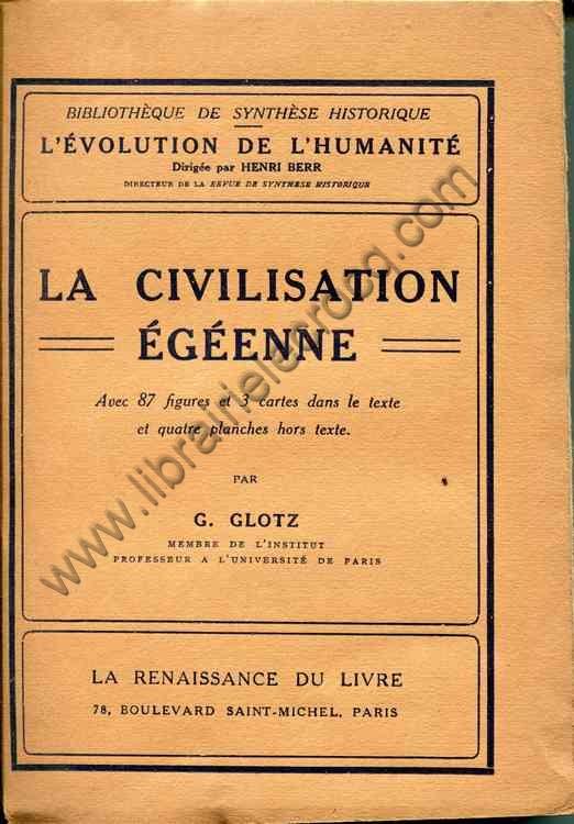GLOTZ Gustave, La civilisation égéenne - avec 87 f...