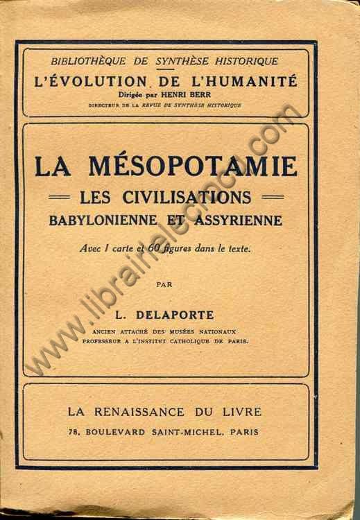 DELAPORTE L., La Mésopotamie - Les civilisations ba...
