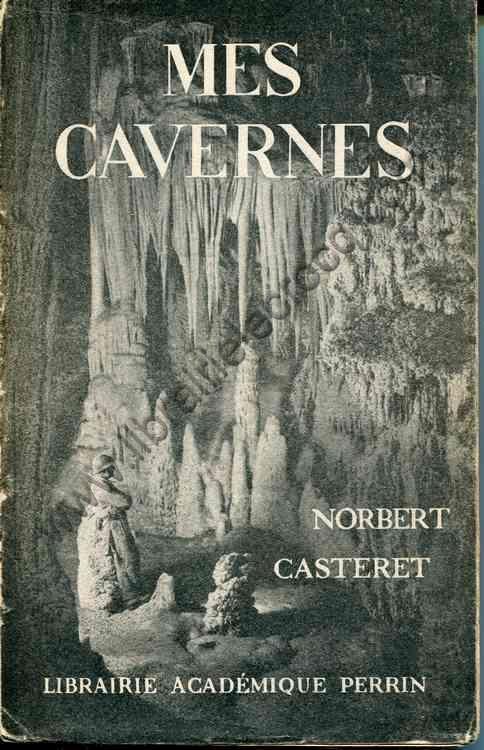 CASTERET Norbert, Mes cavernes