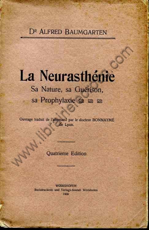 BAUMGARTEN Dr Alfred, La neurasthénie . Sa nature, ...
