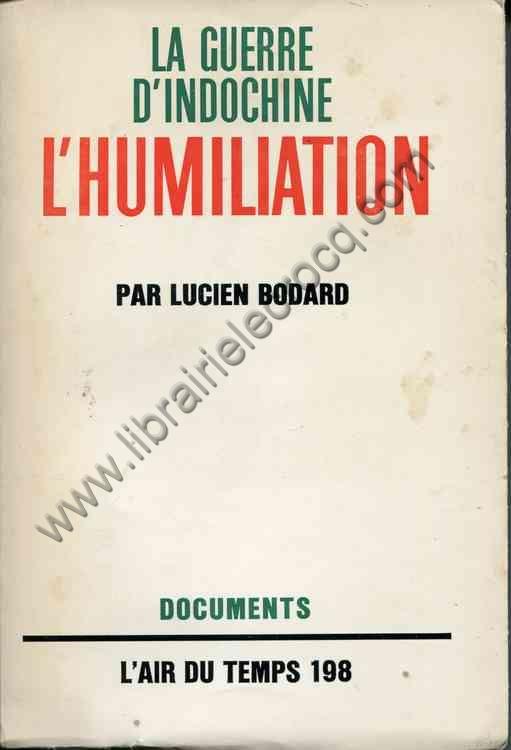 BODARD Lucien, La guerre d'Indochine - II : L'humili...