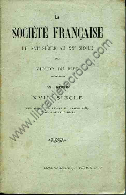 DU BLED Victor, La société française du XVIème a...
