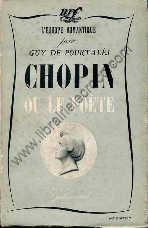 DE POURTALES Guy, Chopin ou le poète
