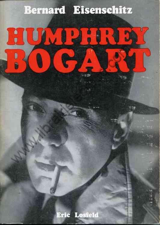 EISENSCHITZ Bernard, Humphrey Bogart