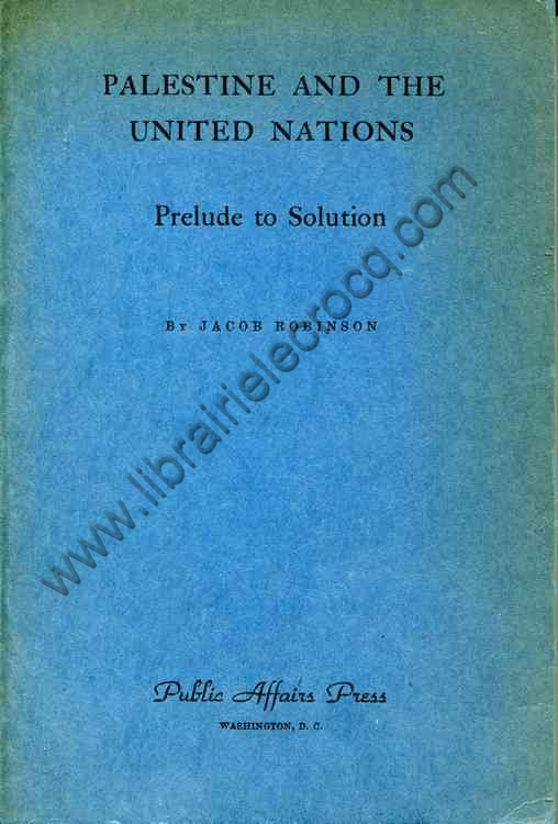 ROBINSON Jacob Palestine and the United Nations  Pre...