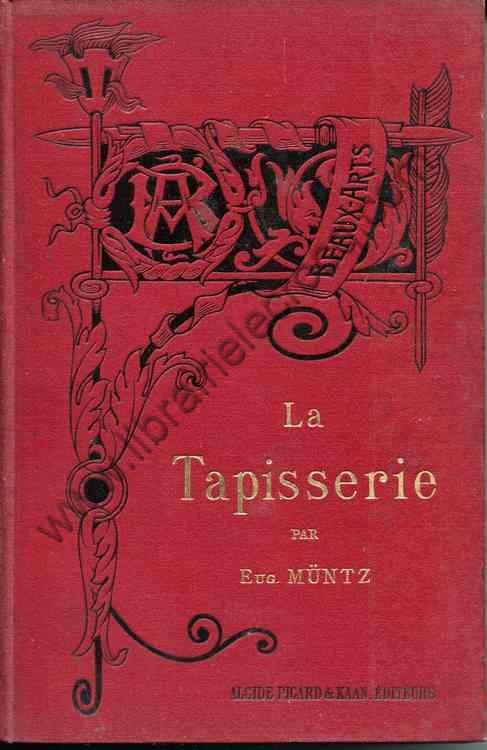 MÜNTZ Eug., La tapisserie
