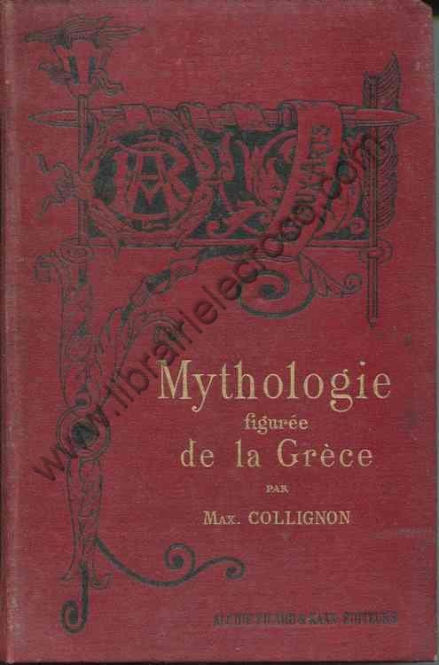 COLLIGNON Maxime, Mythologie figurée de la Grèce