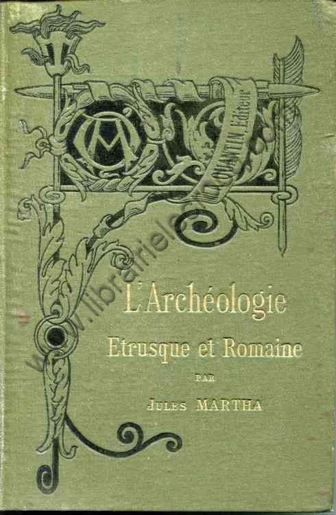 MARTHA Jules, L'archéologie étrusque et romaine