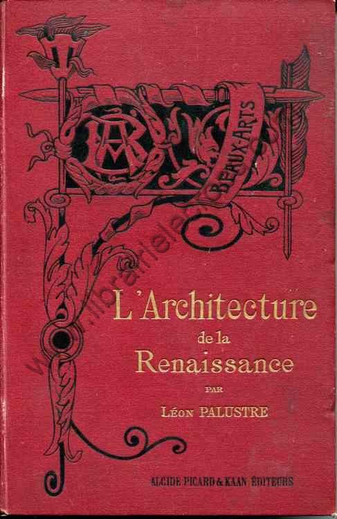 PALUSTRE Léon, L'architecture de la Renaissance
