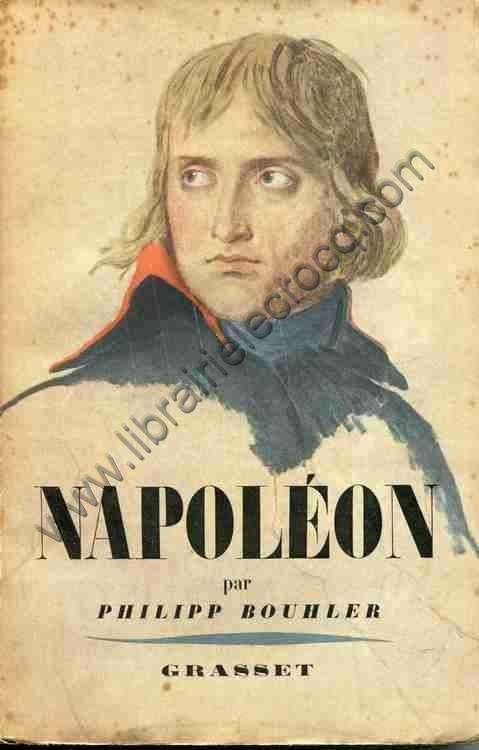 BOUHLER Philipp, Napoléon - La carrière fulgurante...