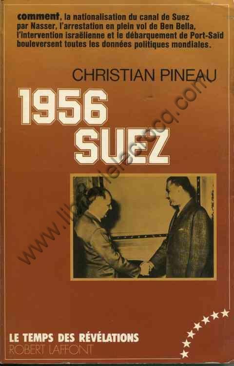 PINEAU Christian .  1956 SUEZ