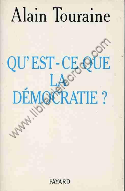 TOURAINE Alain, Qu'est-ce que la démocratie ?