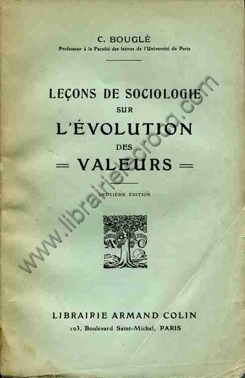 BOUGLE C Lecons de sociologie sur l'evolution des va...