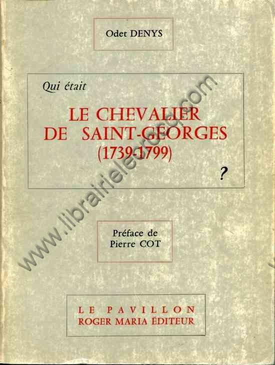 DENYS Odet, Qui était le Chevalier de Saint-Georges...