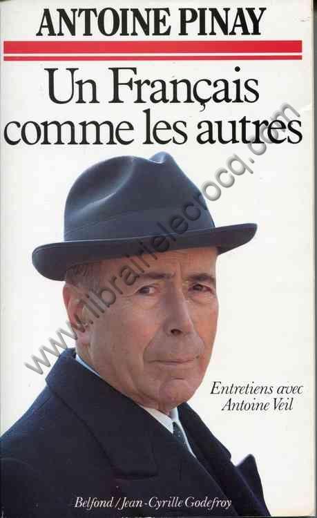 PINAY Antoine, Un français comme les autres . Entre...