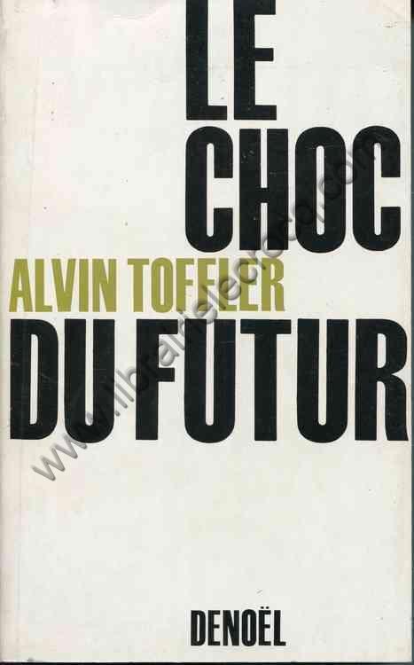TOFFLER Alvin, Le choc du futur