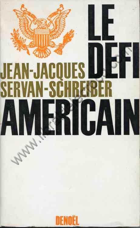 SERVAN-SCHREIBER Jean-Jacques, Le défi américain