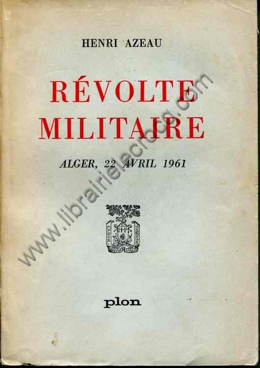 AZEAU Henri Revolte militaire-Alger 22 avril 1961