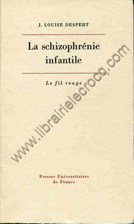 DESPERT, J. Louise , La schizophrénie infantile. Tr...