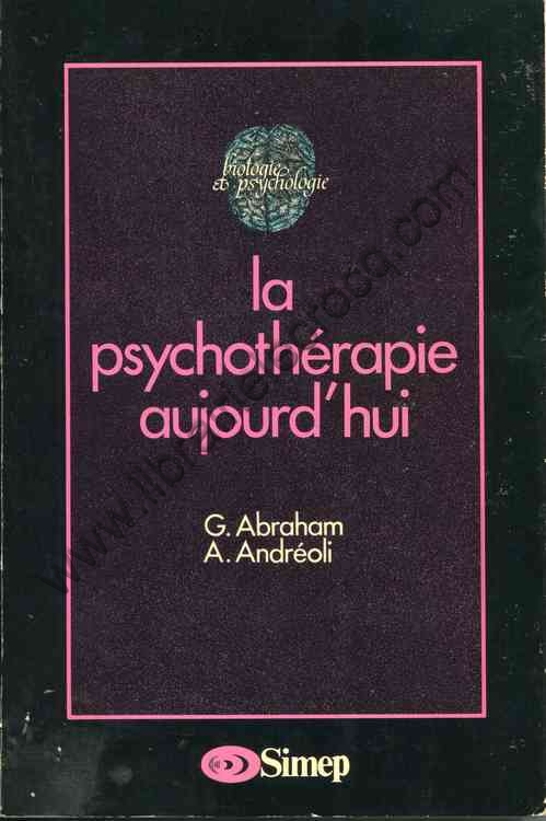 ABRAHAM (G) ANDREOLI (A)  La psychotherapie aujourd'hui