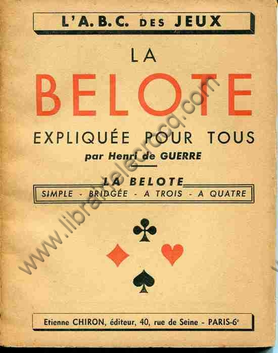 DE GUERRE Henri, La belote expliquée pour tous. La ...