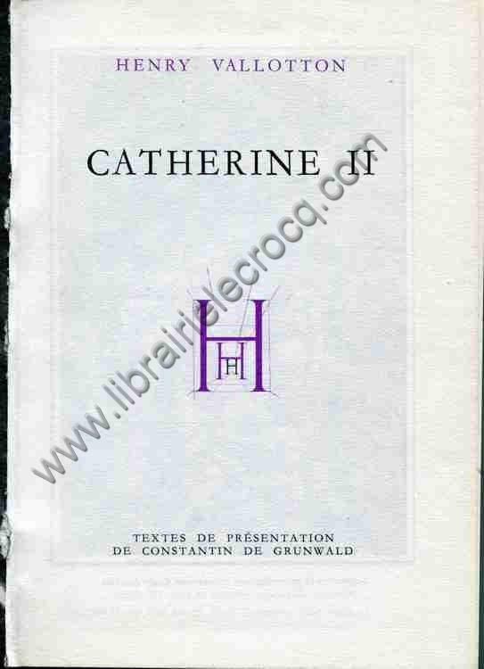 VALLOTTON Henry, Catherine II . Textes de présentat...