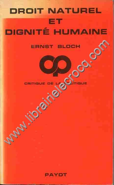 BLOCH Ernst, Droit naturel et dignité humaine