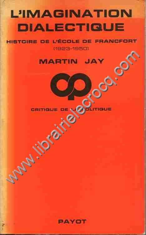 JAY Martin, L'imagination dialectique. Histoire de l...