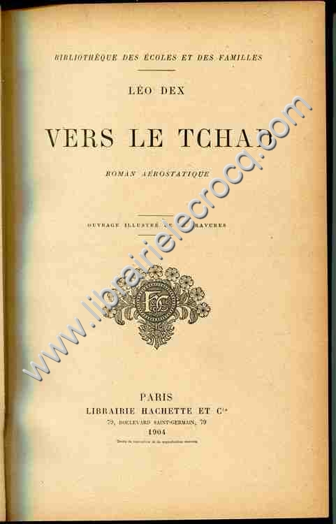 DEX Léo, Vers le Tchad. Roman aérostatique