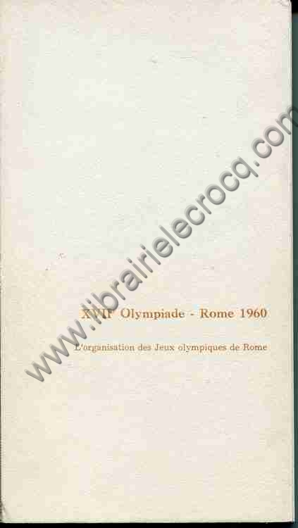 XVIIe OLYMPIADE. ROME 1960 , L'organisation des Jeux...