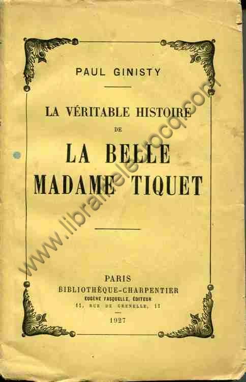 GINISTY Paul, La véritable histoire de la belle Mad...