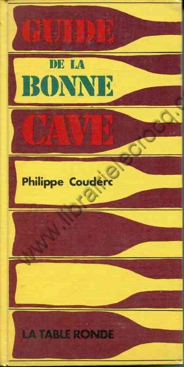 COUDERC Philippe, Guide de la Bonne Cave. Préface d...