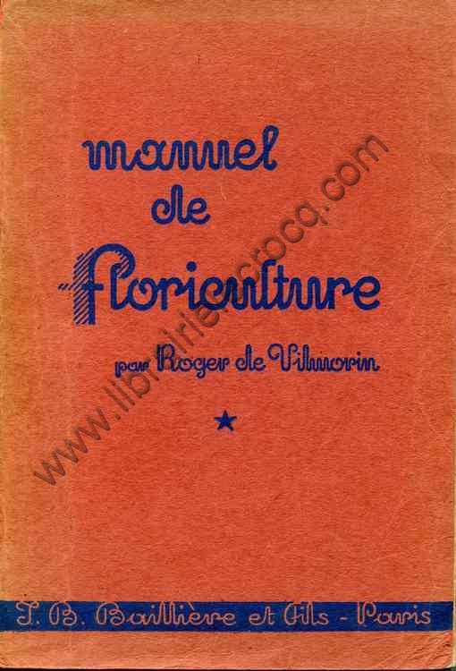 VILMORIN Roger de, Manuel de floriculture. Tome 1