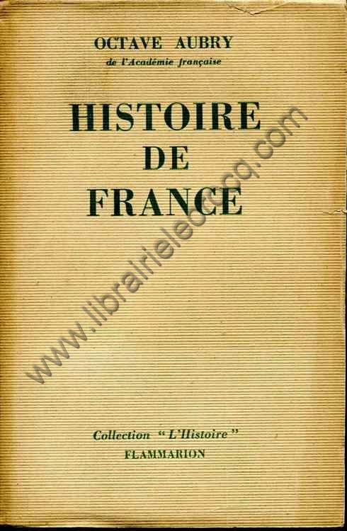 AUBRY Octave, Histoire de France. Des origines au te...