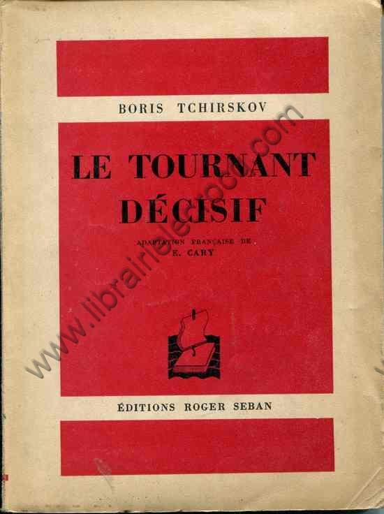 TCHIRSKOV Boris, Le tournant décisif. Adaptation fr...