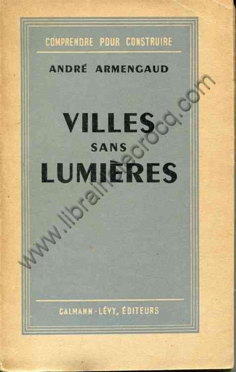 ARMENGAUD André, Villes sans lumières. Réflexions...
