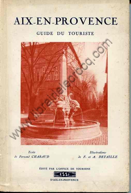 CHABAUD Fernand, Aix-en-Provence guide du touriste. ...