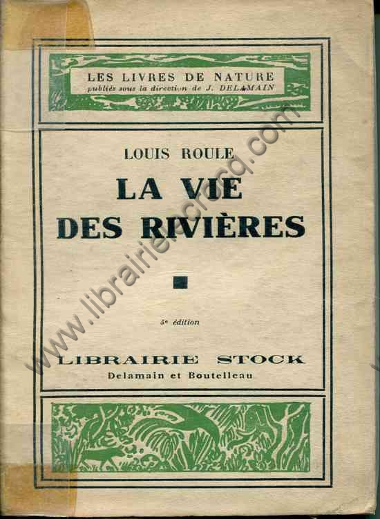 ROULE Louis, La vie de rivières