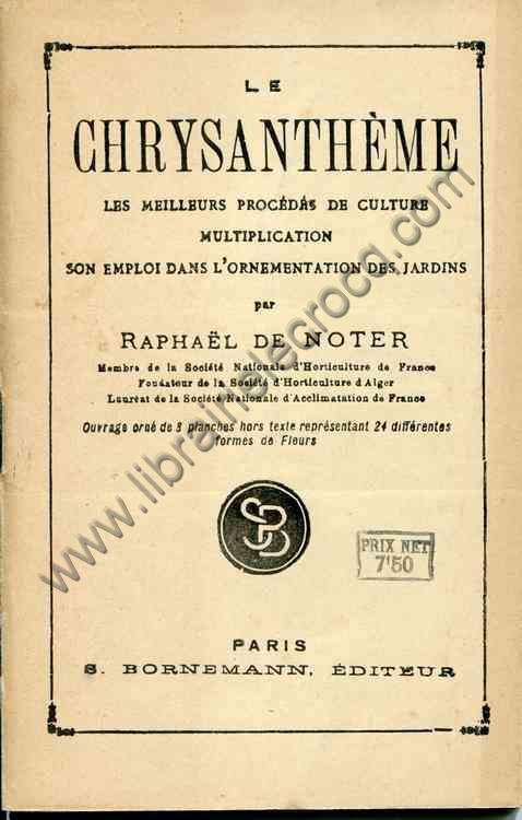 DE NOTER Raphaël, Culture du Chrysanthème. Ouvrage...