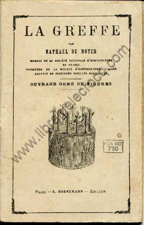 DE NOTER Raphaël, La greffe. Ouvrage orné de figures