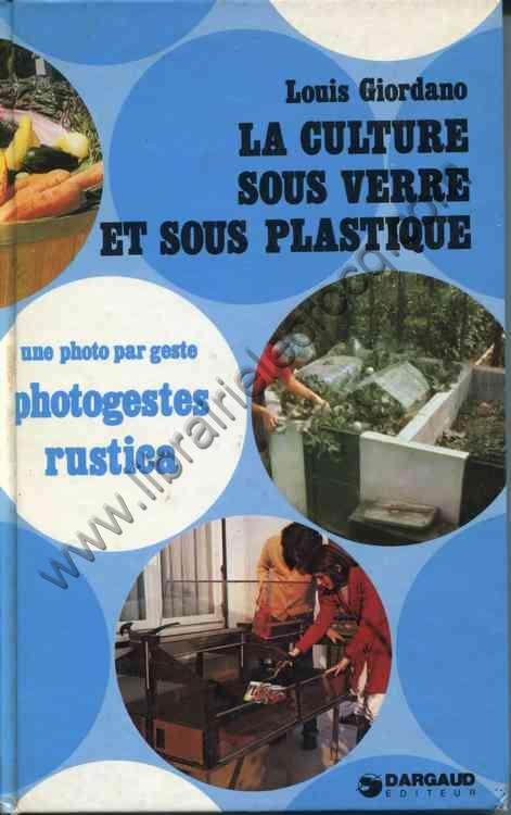 GIORDANO Louis, La culture sous verre et sous plastique