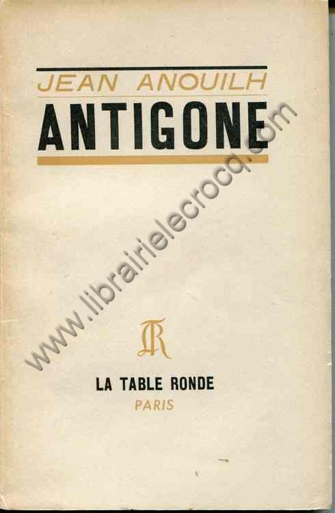 ANOUILH Jean Antigone piece en un acte