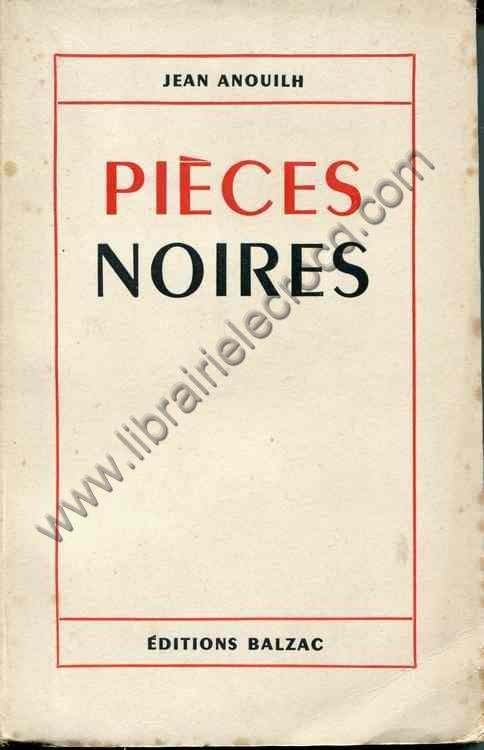 ANOUILH Jean, Pièces noires. L'hermine, La sauvage,...