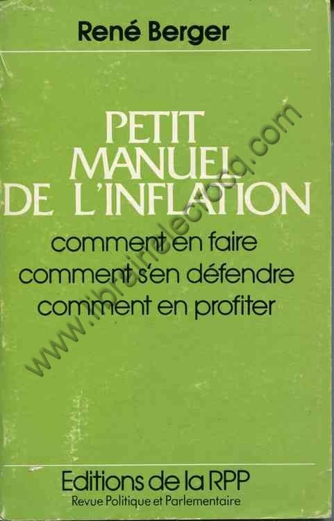 BERGER René, Petit manuel de l'inflation. Comment e...