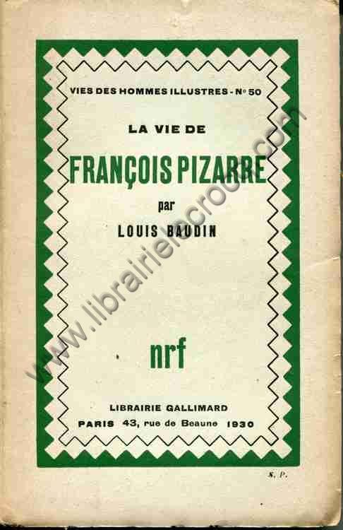 BAUDIN Louis, La vie de François Pizarre